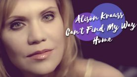 Alison Krauss – Can't Find My Way Home